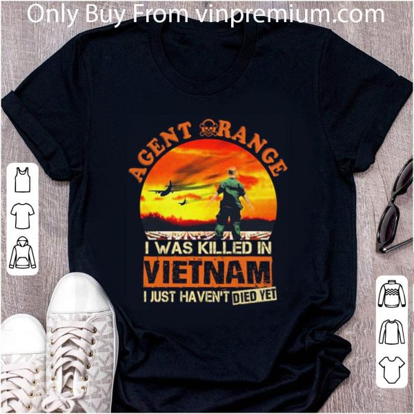 Awesome Agent Orange I Was Killed In Vietnam I Just Haven't Died Yet shirt 2
