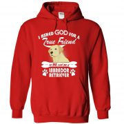 i-asked-god-for-a-true-friend-so-he-sent-me-a-labrador-retriever-t-shirt-2