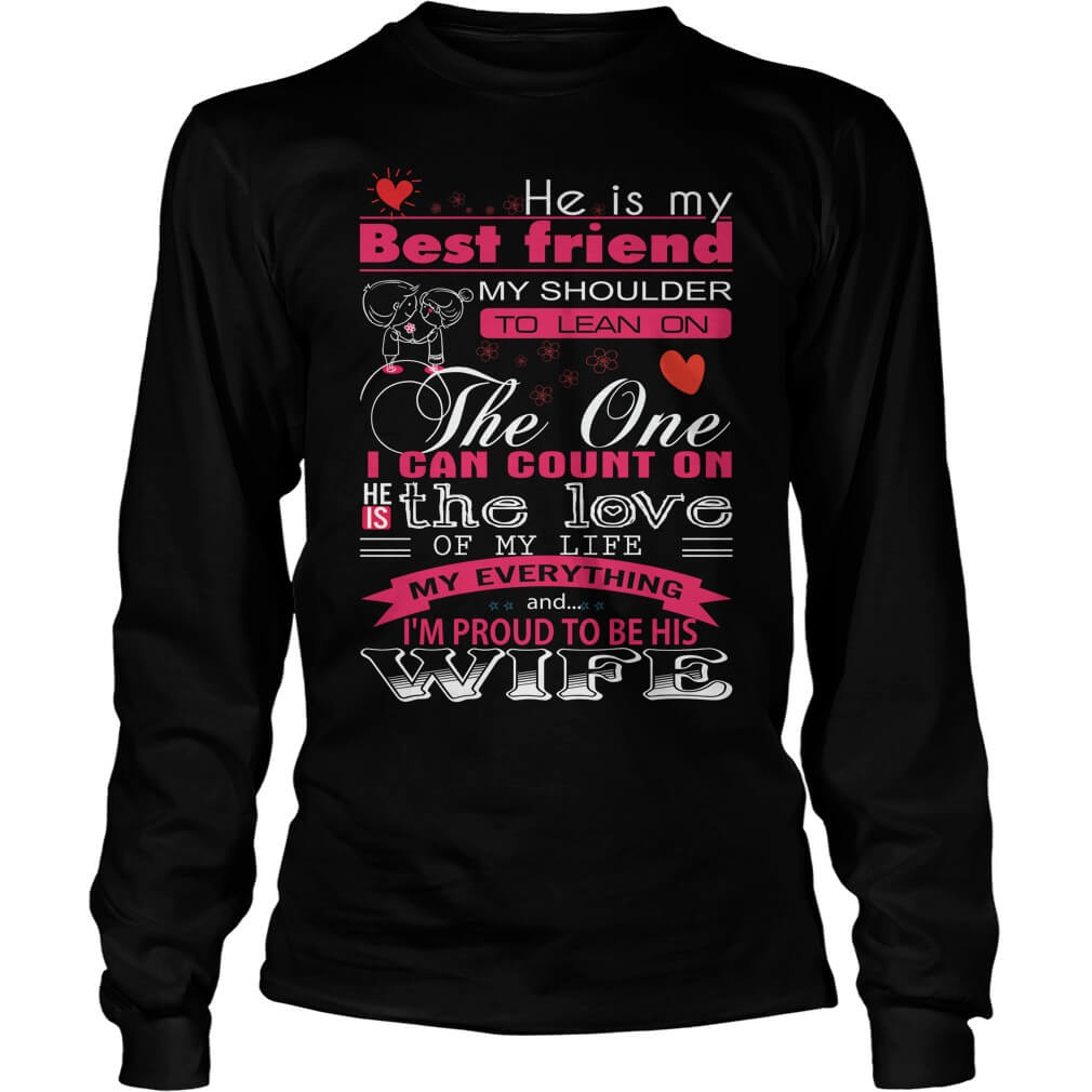 He is the love of my life longsleeve tee