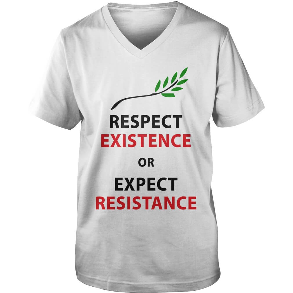 Respect my existence or expect my resistance guys-v-neck
