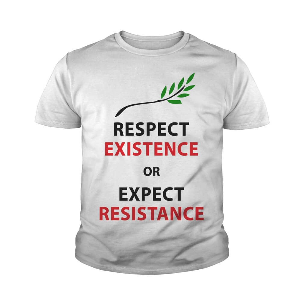 Respect my existence or expect my resistance youth-tee