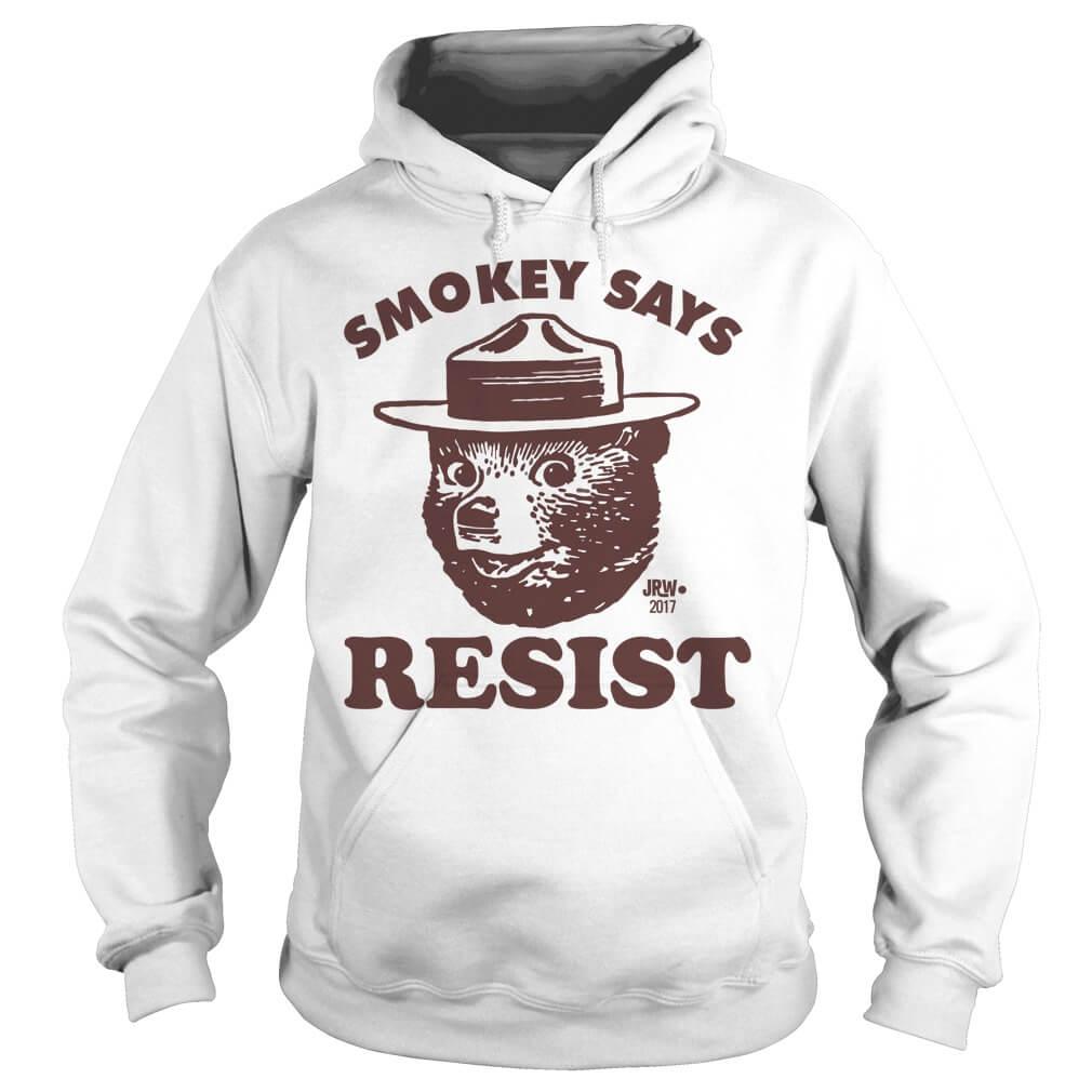 SMOKEY SAYS RESIST hoodie