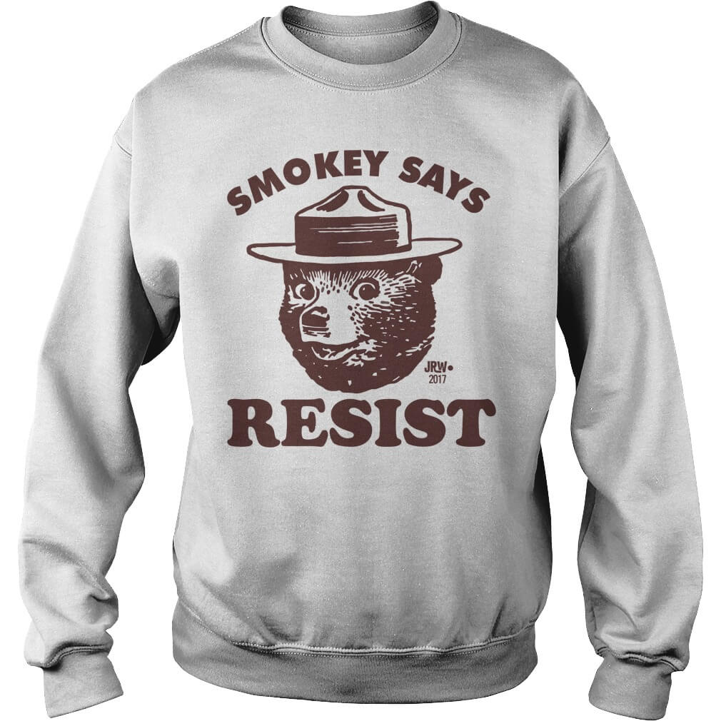 SMOKEY SAYS RESIST sweat shirt