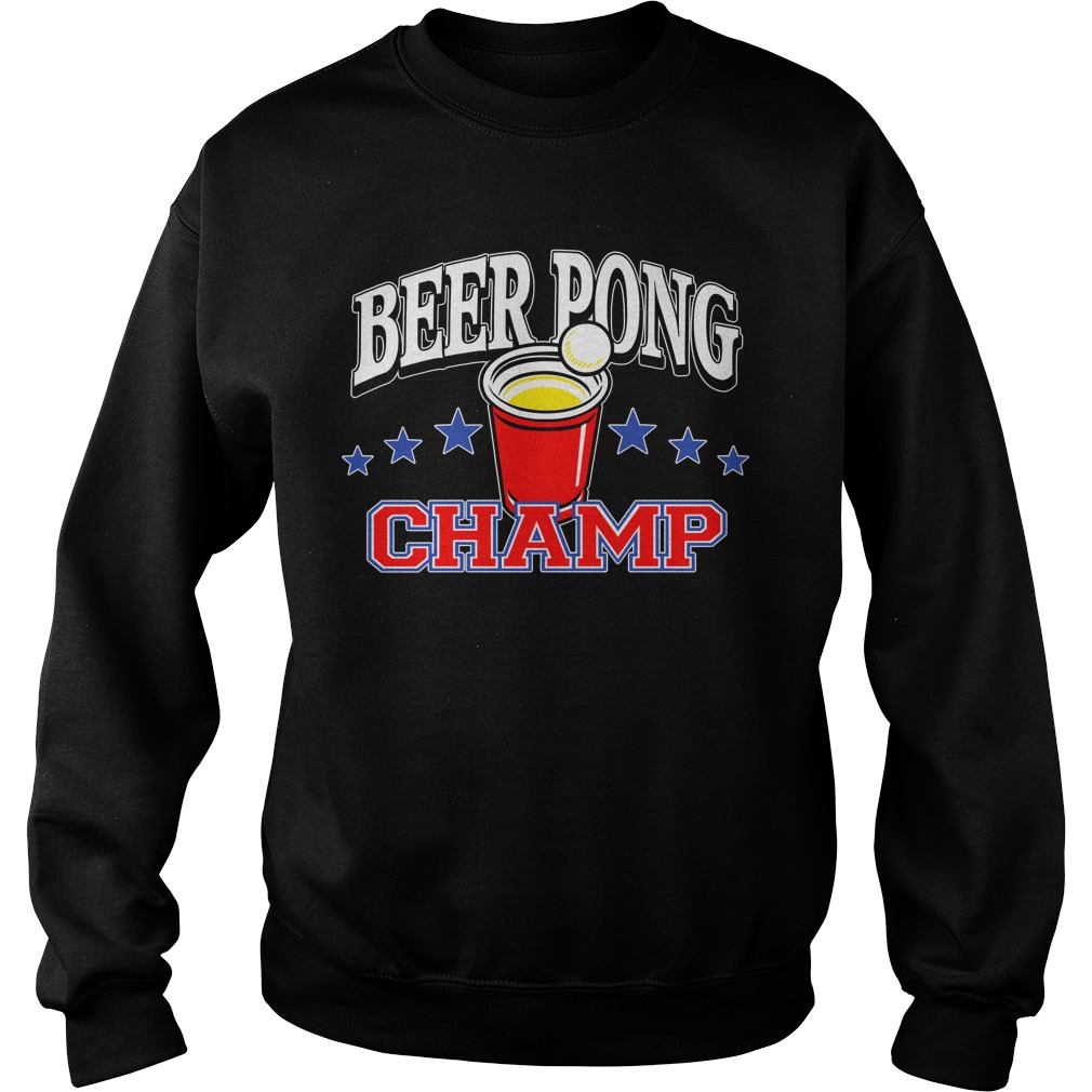 Beer Pong Championship Shirt Sweat-Shirt