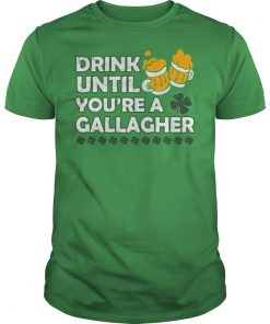 Drink until you are a gallagher guys tee