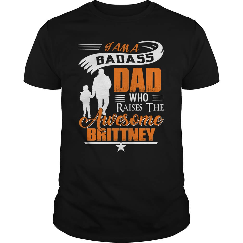 badass-dad-raises-brittney-shirt