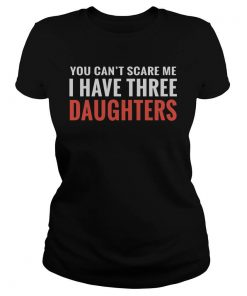 cant-scare-three-daughters-ladies-shirt