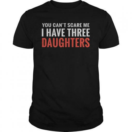 cant-scare-three-daughters-shirt