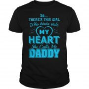 Daughter who kinda stole heart Daddy shirt