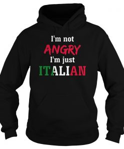 im-not-angry-im-just-italian-hoodie