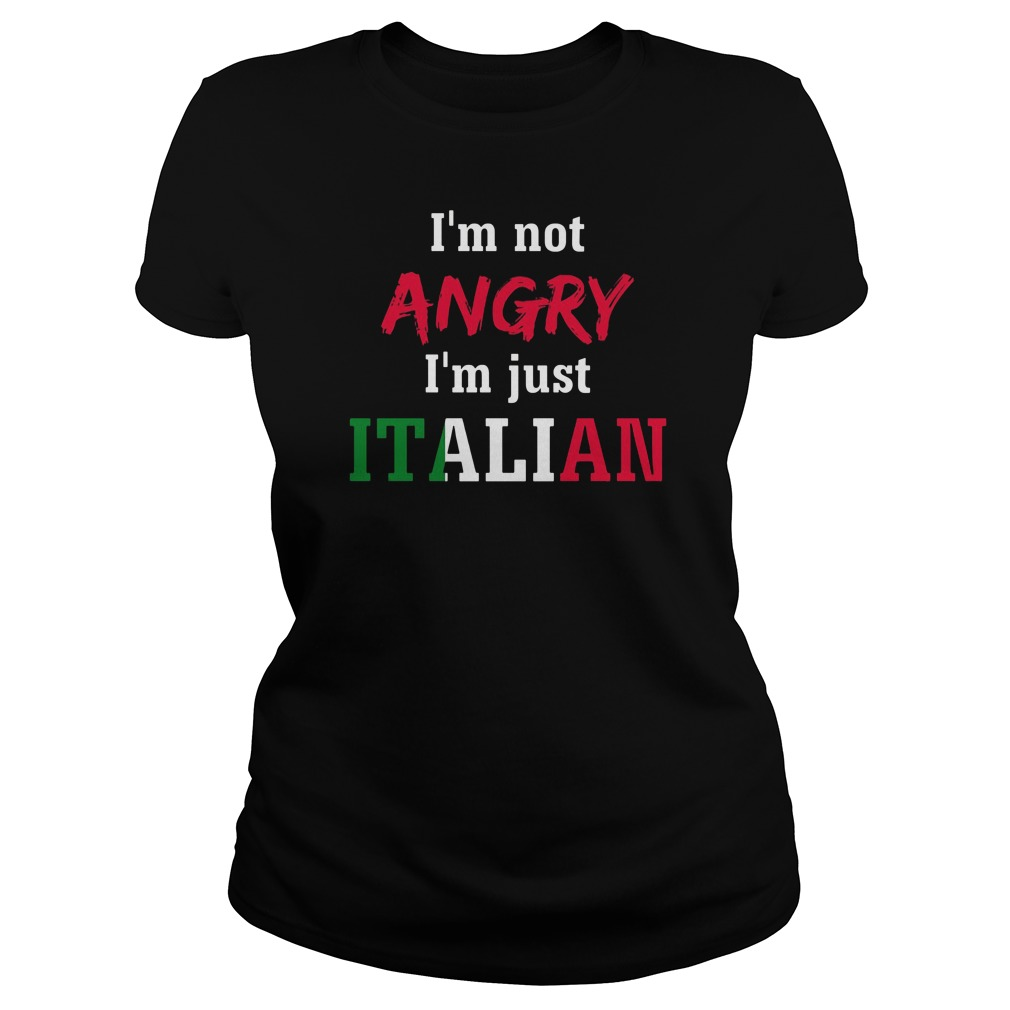 im-not-angry-im-just-italian-ladies-shirt