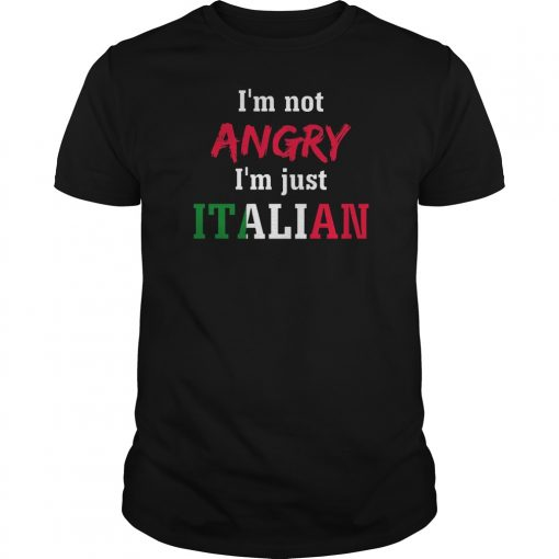 im-not-angry-im-just-italian-shirt