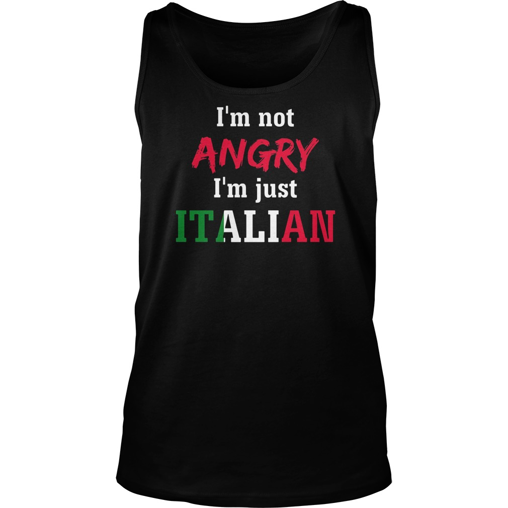 im-not-angry-im-just-italian-tank-top