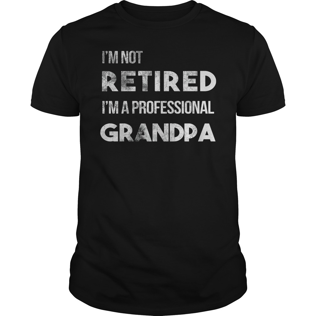 im-not-retired-im-professional-grandpa-shirt
