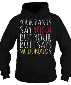 pants-say-yoga-butt-says-mcdonalds-hoodie
