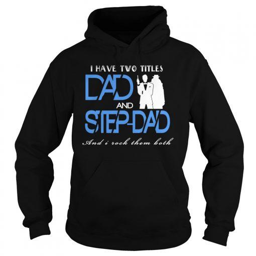 two-titles-dad-step-dad-hoodie