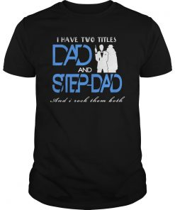 two-titles-dad-step-dad-shirt