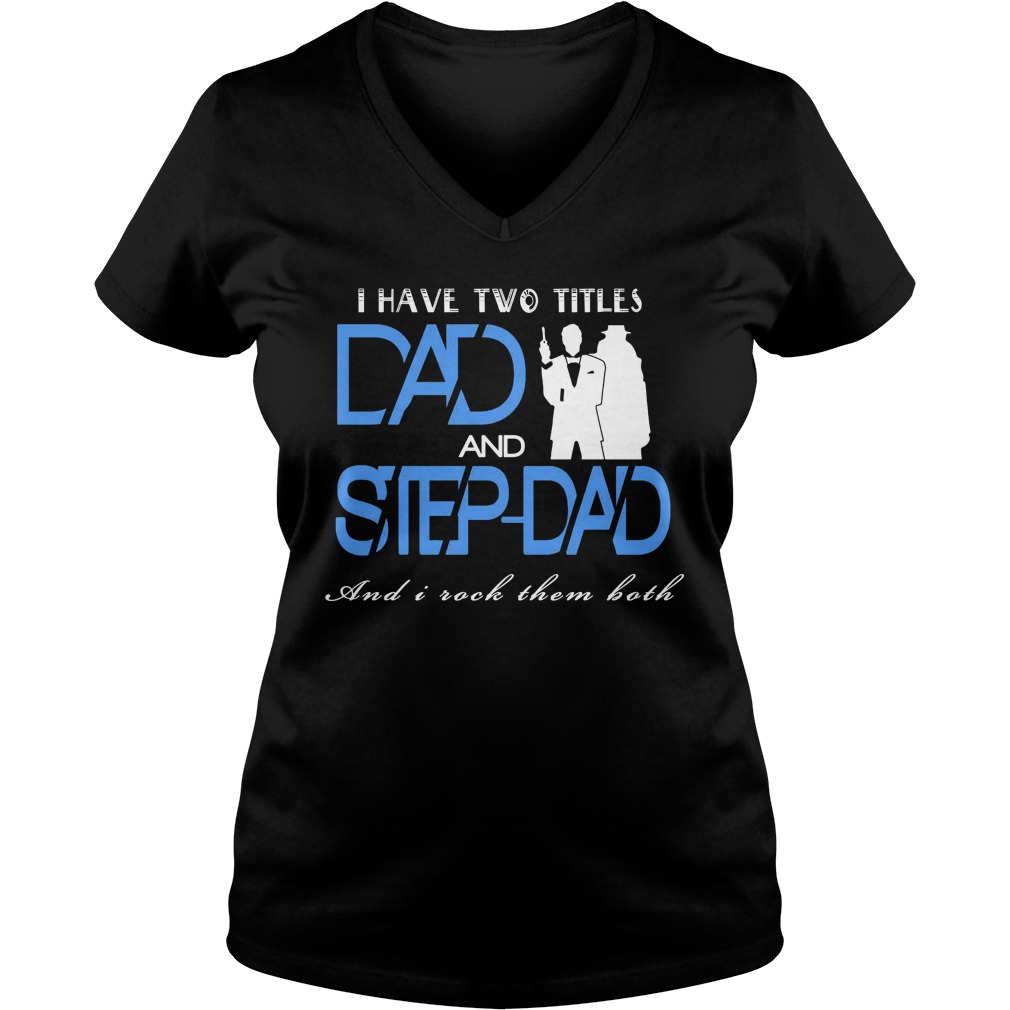 two-titles-dad-step-dad-v-neck-t-shirt
