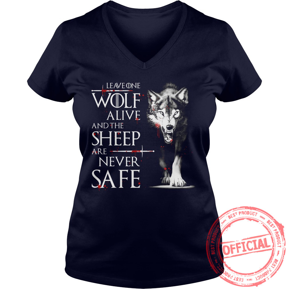 Leave One Wolf Alive And The Sheep Are Never Safe Ladies Vneck