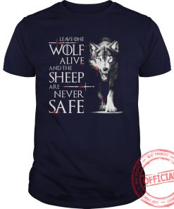 Leave One Wolf Alive And The Sheep Are Never Safe Shirt