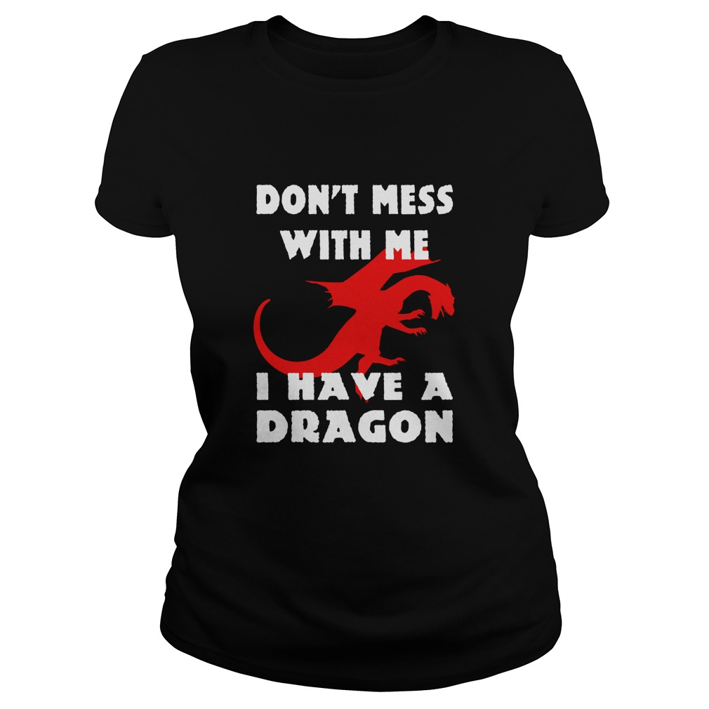 Dont Mess Dragon Ladies Shirt