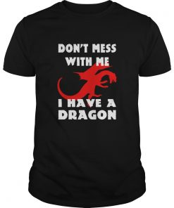 Dont Mess Dragon Shirt