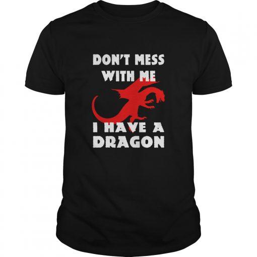 Dont Mess Dragon Shirt