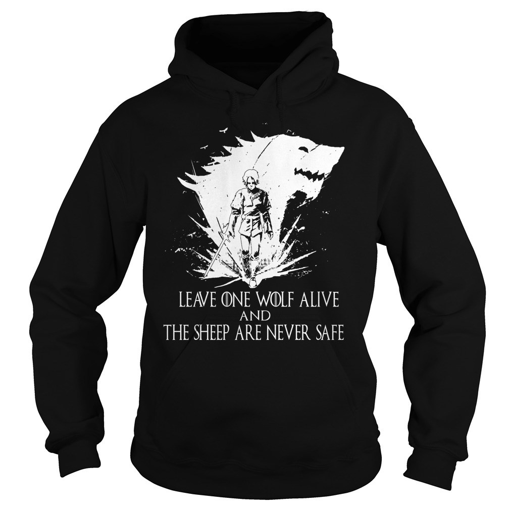 Leave One Wolf Alive Sheep Never Safe Hoodie