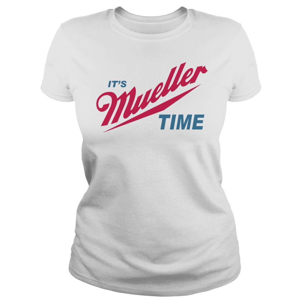 Robert Mueller Time Resist Anti Trump Ladies Shirt