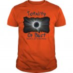 2017 Solar Eclipse Experience Totality, Or Die Trying Guys Tee
