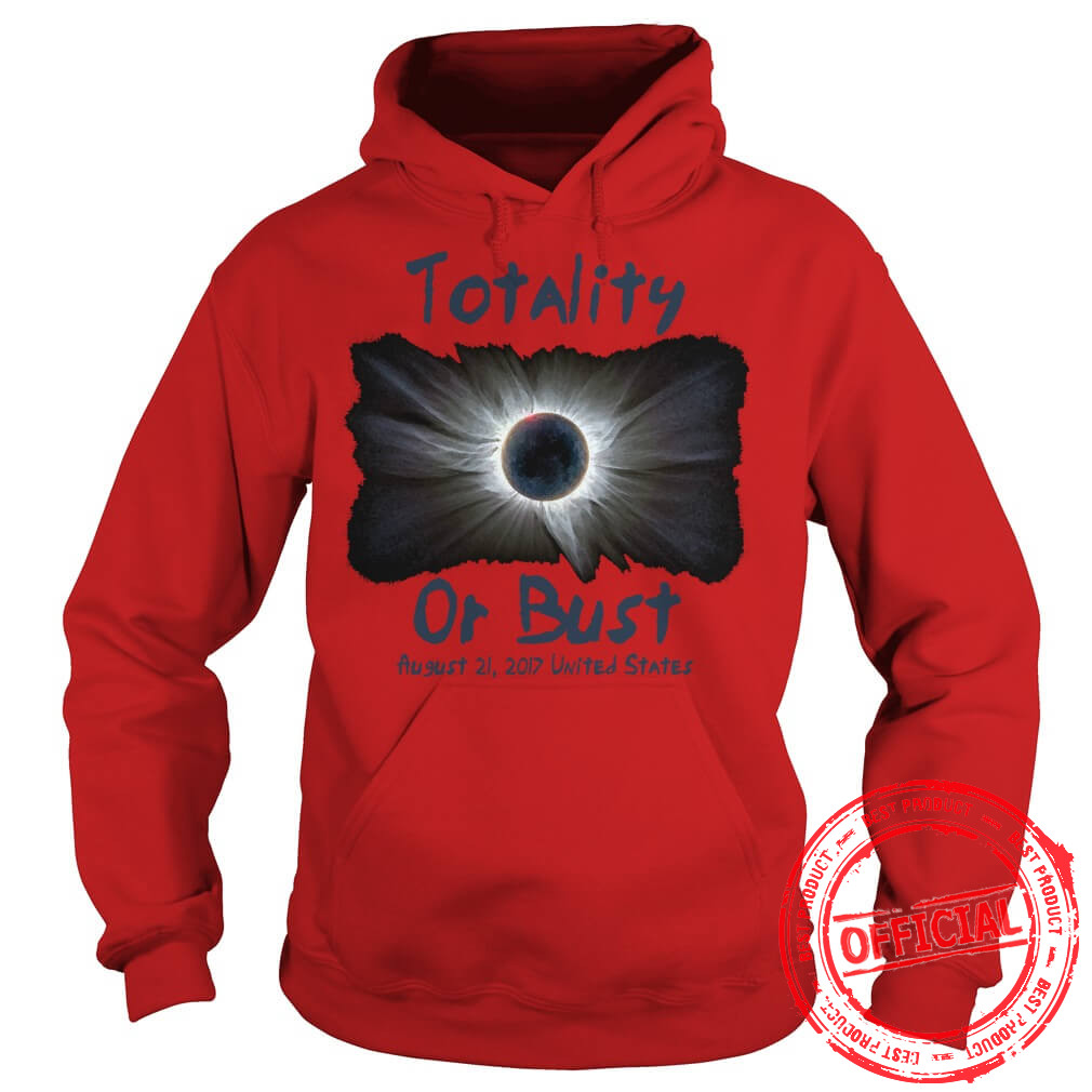 2017 Solar Eclipse Experience Totality, Or Die Trying Hoodie