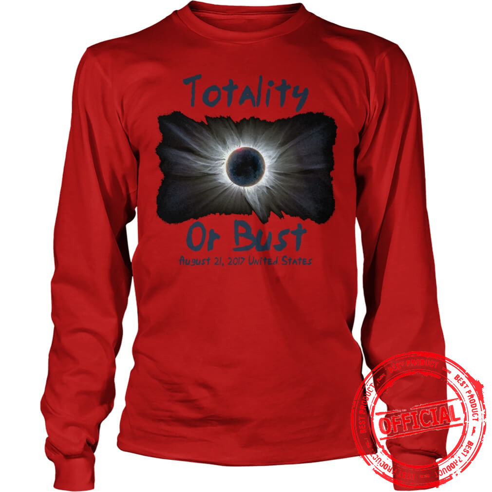 2017 Solar Eclipse Experience Totality, Or Die Trying Longsleeve