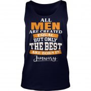 All Men Are Created Equal Who Are Born In January Tank Top.