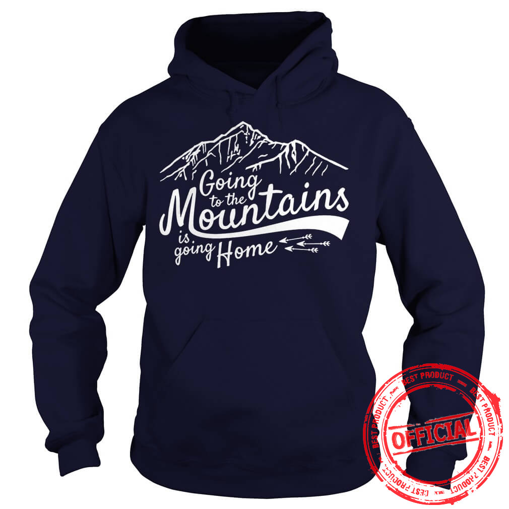 Going To The Mountains Hoodie.