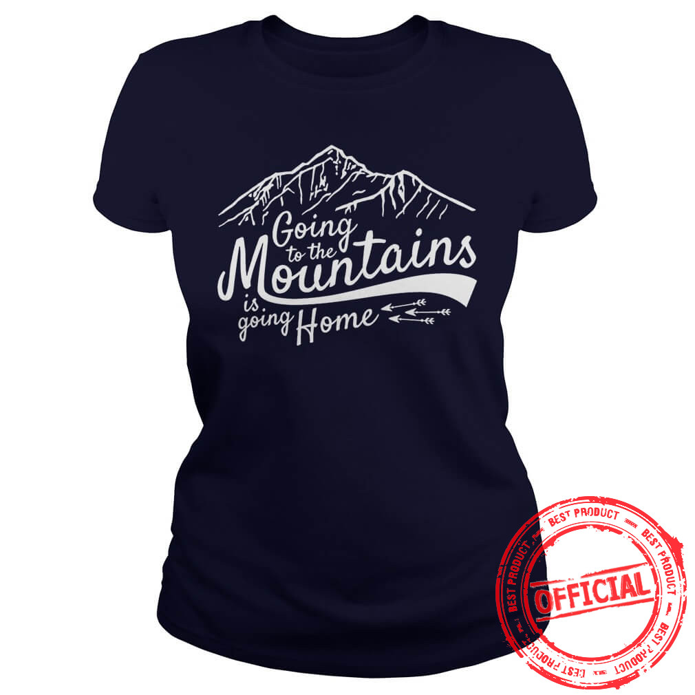 Going To The Mountains Ladies Tee