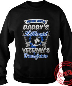 Im Not Little Girl I'm A Veterans Daughter Sweat Shirt