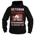 Risk Veteran Daughter My Mom Strangers Hoodie.