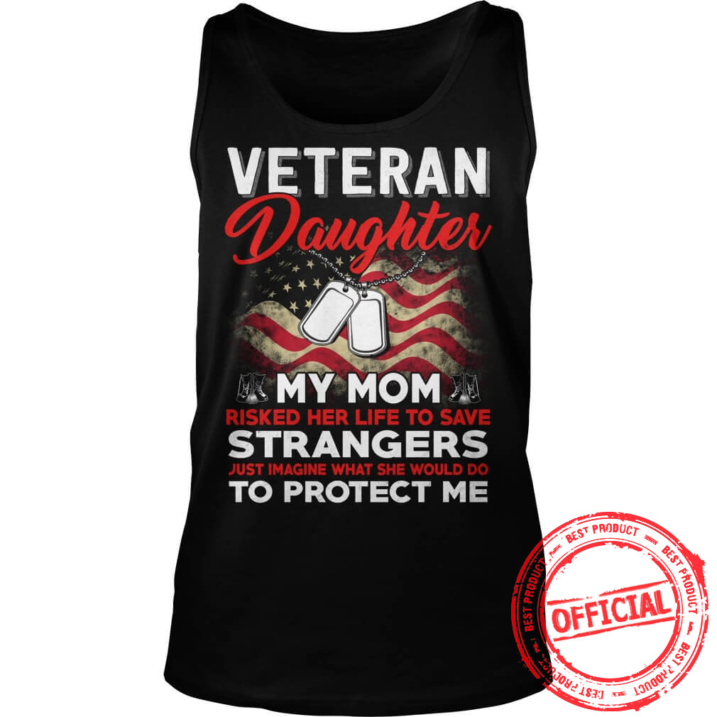 Risk Veteran Daughter My Mom Strangers Tank Top