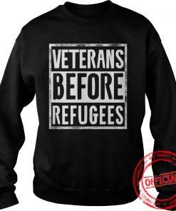 Veterans Before Refugees Sweat Shirt
