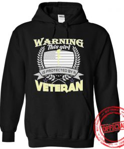 Warning This Girl Is Protected By A Veteran Hoodie.