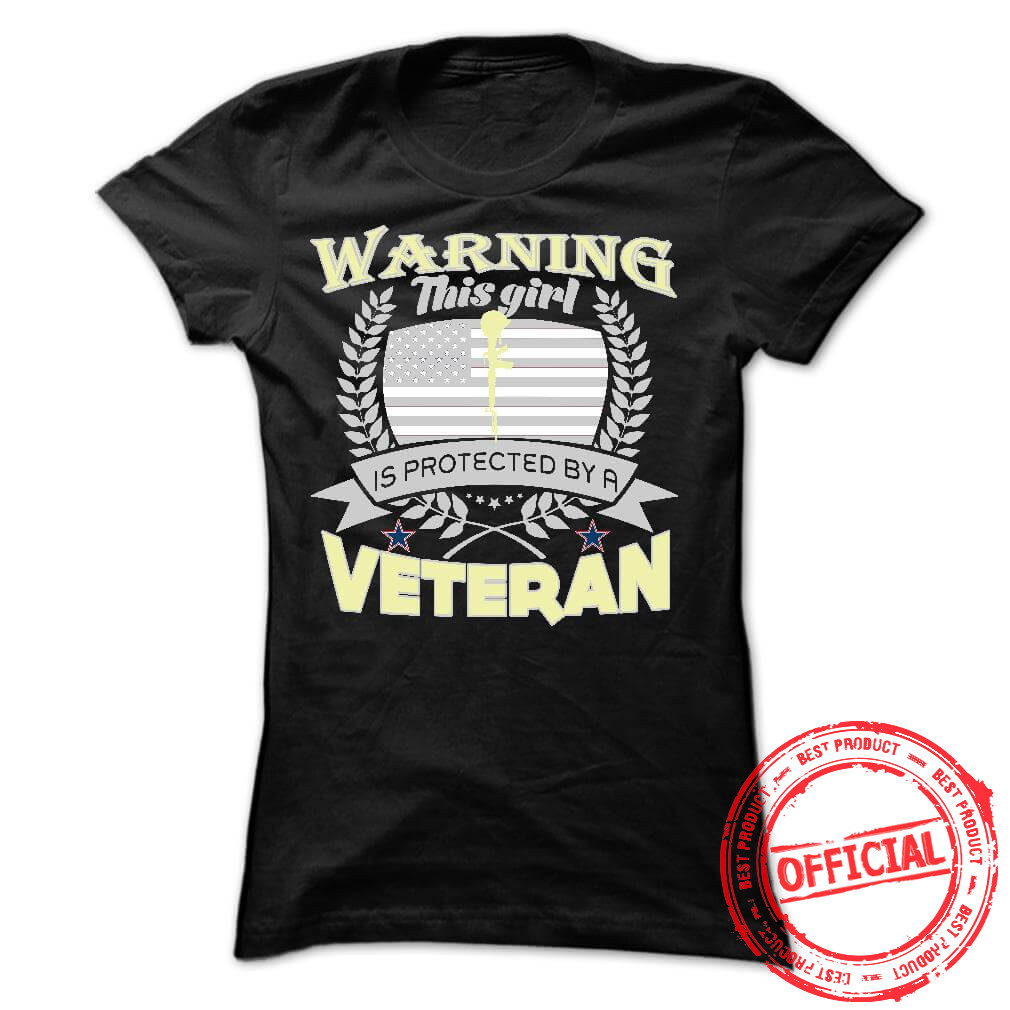 Warning This Girl Is Protected By A Veteran Ladies Tee