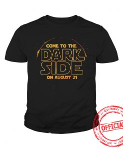 Come To The Dark Side On August 21 Youth Tee