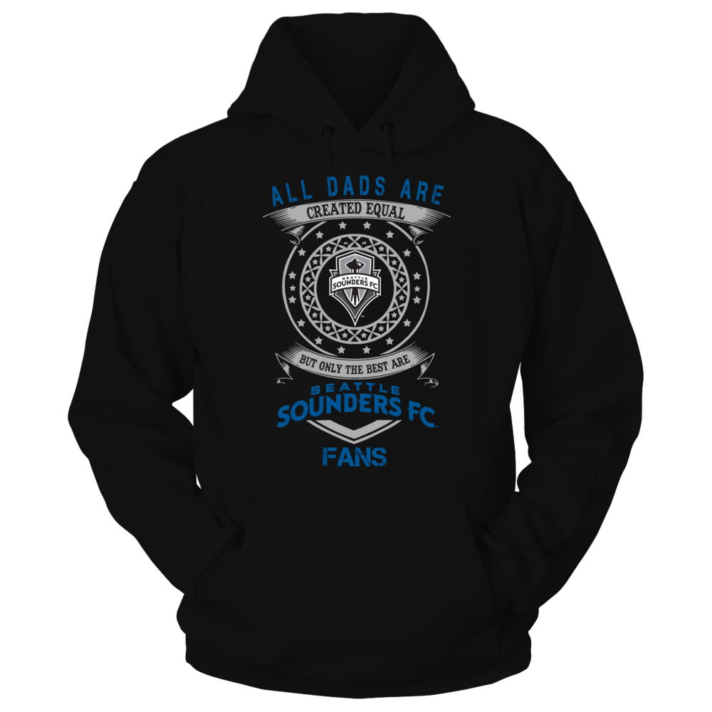 Dads Created Equal Seattle Sounders Fan Fc Hoodie
