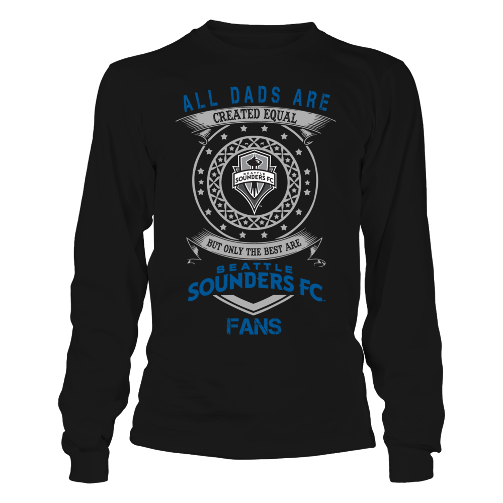 Dads Created Equal Seattle Sounders Fan Fc Longsleeve