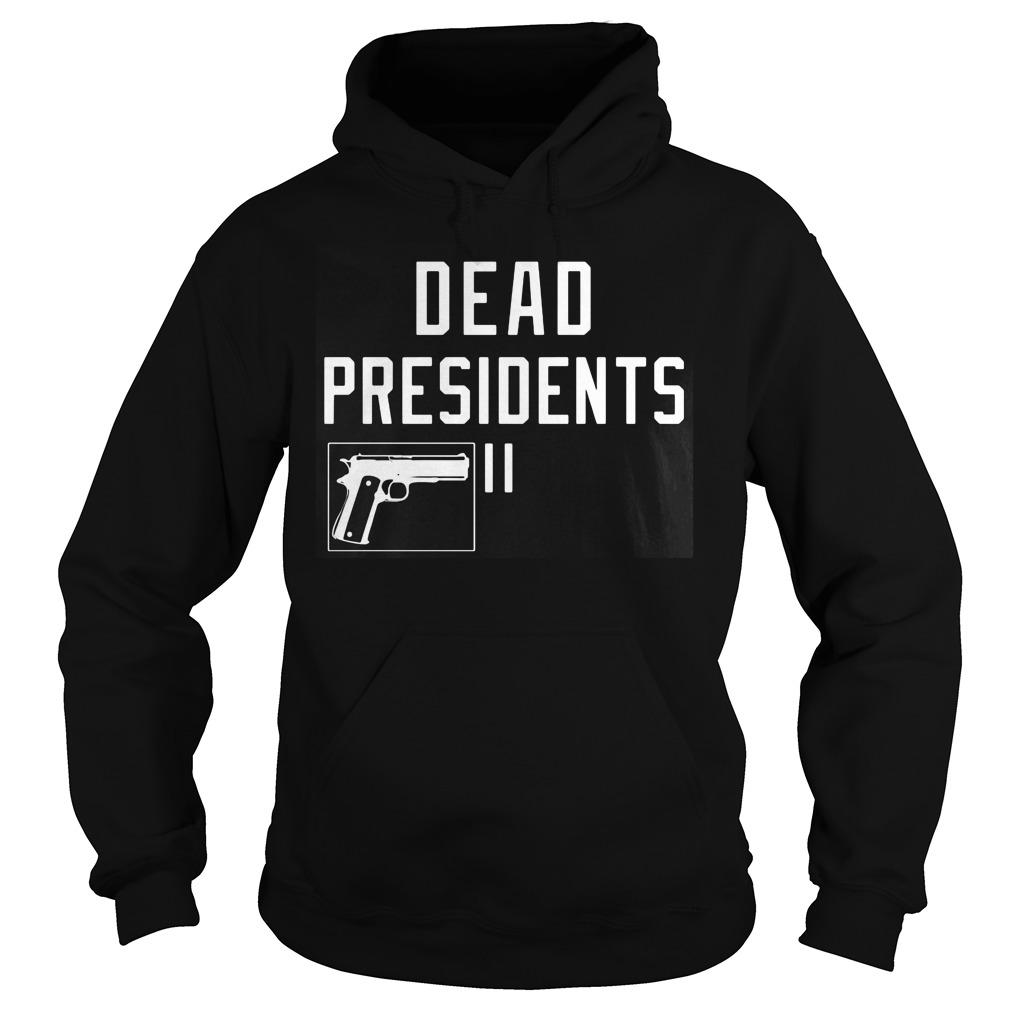 Dead Presidents Hoodie