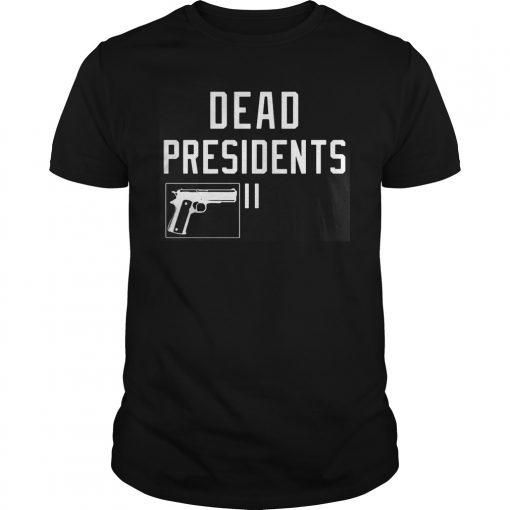 Dead Presidents Shirt