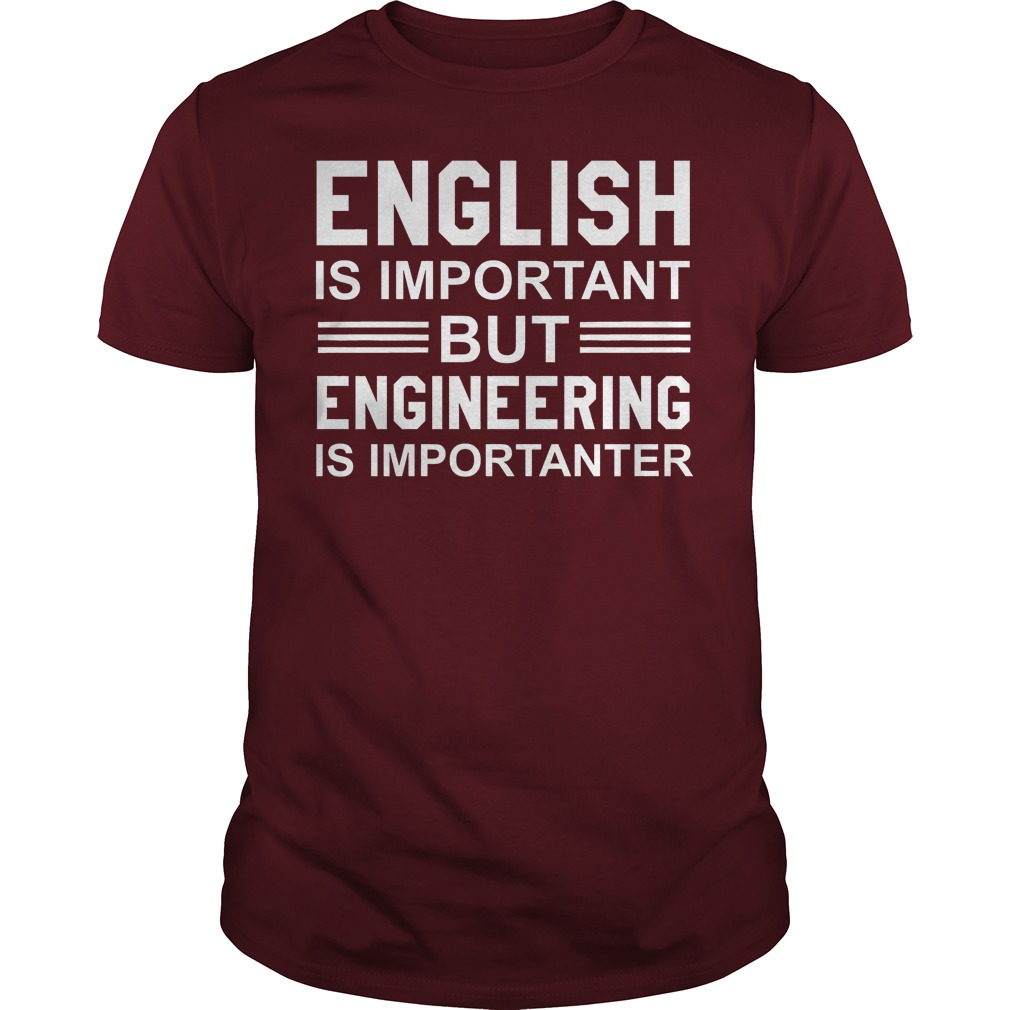 English Is Important But Engineering Is Importanter Maroon Guy Shirt