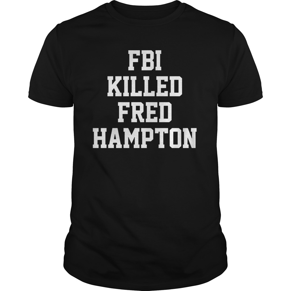 Fbi Killed Fred Hampton Shirt
