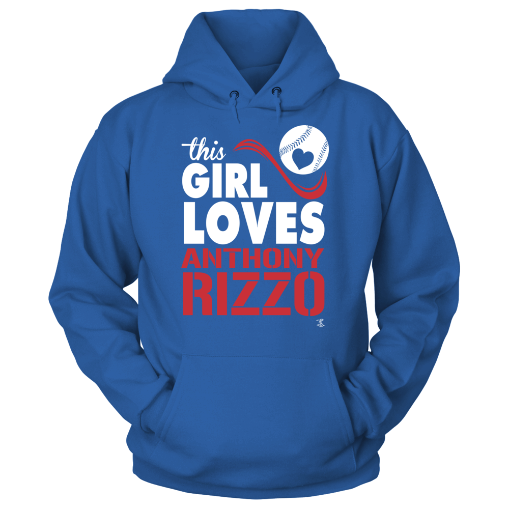 Girl Loves Anthony Rizzo Hoodie