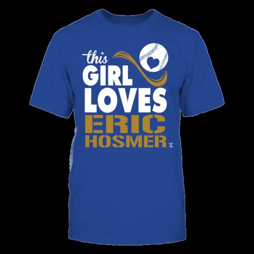 Girl Loves Eric Hosmer Shirt